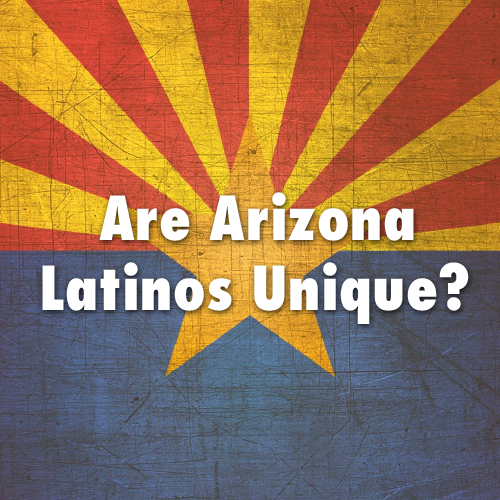 NATIVA_Are_Arizona_Latinos_Unique